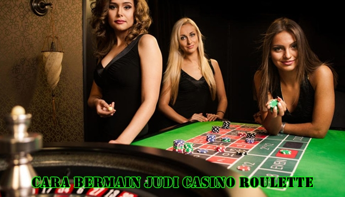 cara bermain roulette casino online